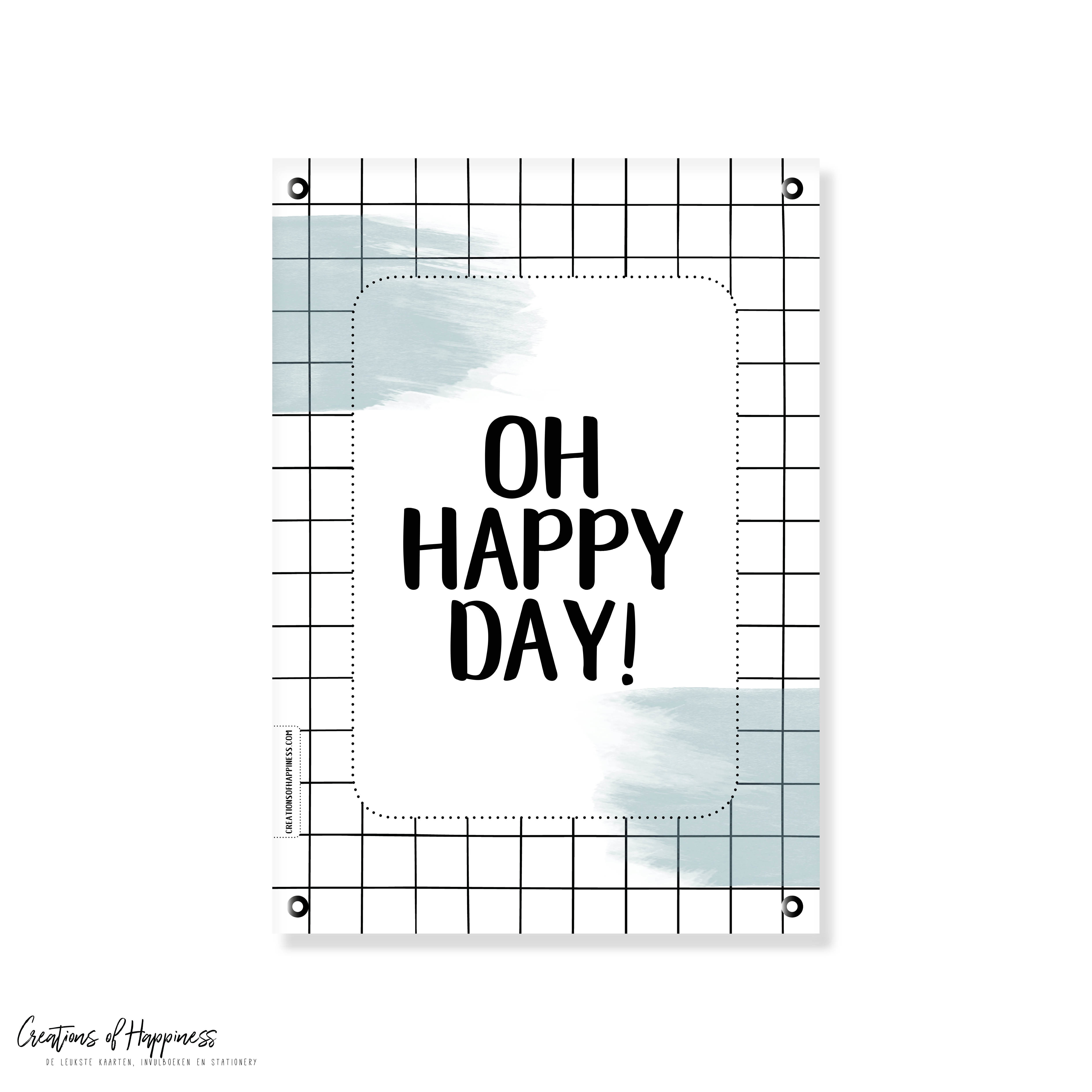 Tuinposter | Oh happy day!
